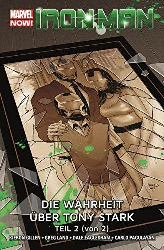Iron Man - Marvel Now!: Bd. 3: Die Wahrheit über Tony Stark Teil 2 (von 2) Taschenbuch – 14. Dezember 2015 Kieron Gillen Carlos Pagulayan Panini 395798419X