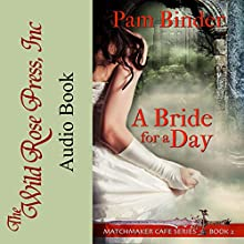 A Bride for a Day: Matchmaker Cafe Series, Book 2 Audiobook by Pam Binder Narrated by Glen Pavlovich