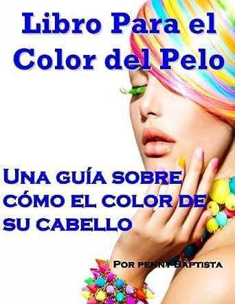 Libro Para el Color del Pelo: Una Guia Sobre Como el Color de su ...