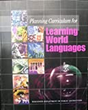 Planning Curriculum for Learning World Languages 9781573371032