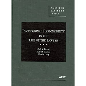 Professional Responsibility in the Life of the Lawyer (American Casebook)