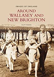 By Ralph Rimmer - Wallasey and New Brighton (Archive Photographs) (illustrated edition)