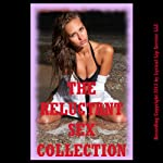 The Reluctant Sex Collection, Twenty Erotica Stories | Kate Youngblood,Tracy Bond,Debbie Brownstone,Veronica Halstead,D.P. Backhaus,Stacy Reinhardt