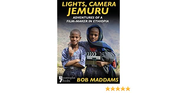 Lights, Camera, Jemuru: Adventures Of A Film-Maker In Ethiopia