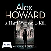 A Hard Woman to Kill: DI Hanlon, Book 3 | Alex Howard