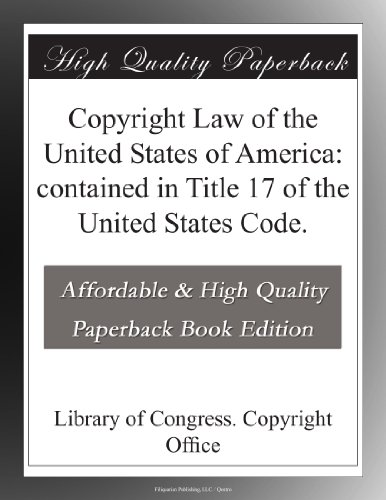 Copyright Law of the United States of America: contained in Title 17 of the United States Code. (United States Code Title 17 compare prices)