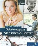 Digitale Fotopraxis: Menschen & Porträt: Inklusive Nachbearbeitung mit Photoshop –  2. Auflage (Galileo Design)
