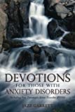 Devotions for Those with Anxiety Disorders, Jazz Garrett, 1450205739