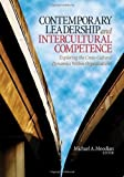 Contemporary Leadership and Intercultural Competence: Exploring the Cross-Cultural Dynamics Within Organizations by (2008-10-29)