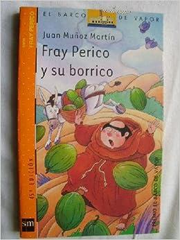 By Juan Munoz Martin Fray Perico Y Su Borrico El Barco De Vapor Spanish Edition 49th Edition 2003 10 27 Paperback Juan Munoz Martin 8601421981071 Books