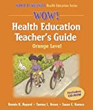 img - for Wow! Health Education Teacher's Guide-Orange Level (World of Wellness Health Education Series) by Bonnie K. Nygard (2005-04-18) book / textbook / text book