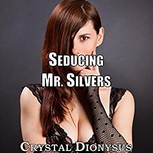 Seducing Mr. Silvers Audiobook