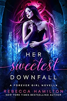 Her Sweetest Downfall (Forever Girl Series) by [Hamilton, Rebecca]