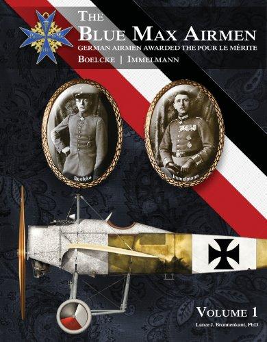 The Blue Max Airmen: German Airmen Awarded the Pour le Mérite, Vol.1 (The Blue Max Airmen) Paperback – January 1, 2012