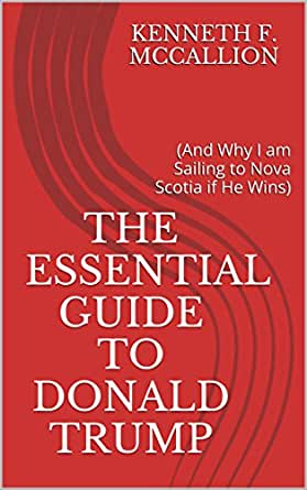 The Essential Guide To Donald Trump: (And Why I Am Sailing To Nova ...