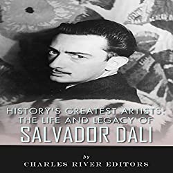The Life and Legacy of Salvador Dali