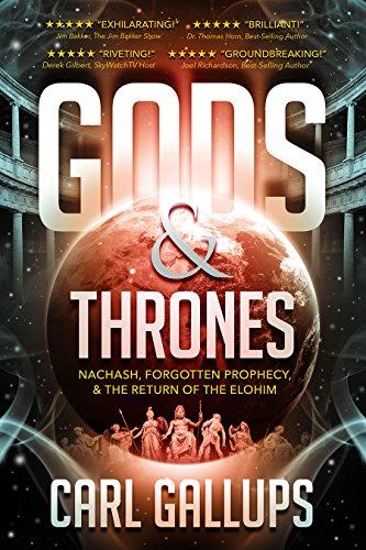 Gods & Thrones: Nachash, Forgotten Prophecy, the Return of the Elohim