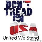 United We Stand: Don't Tread on USA Hörbuch von Jillion R. Rising Gesprochen von: John Wriddle