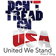 United We Stand: Don't Tread on USA Audiobook by Jillion R. Rising Narrated by John Wriddle