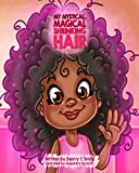 My Mystical, Magical, Shrinking Hair: Crystals Mystical Magical Shrinking Adventures - Kids natural hair, kinky hair, curly hair, natural locks, hair shrinkage (My Mystical Magical Shrinking Friends)
