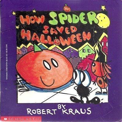(How Spider Saved Halloween by Robert Kraus)