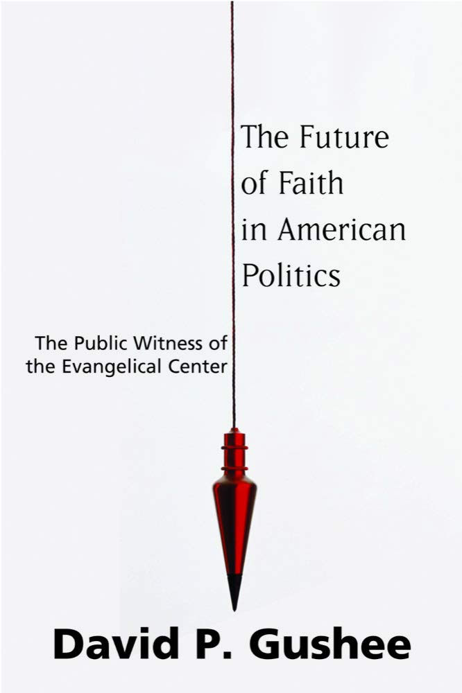 Download The Future of Faith in American Politics: The Public Witness of the Evangelical Center ebook