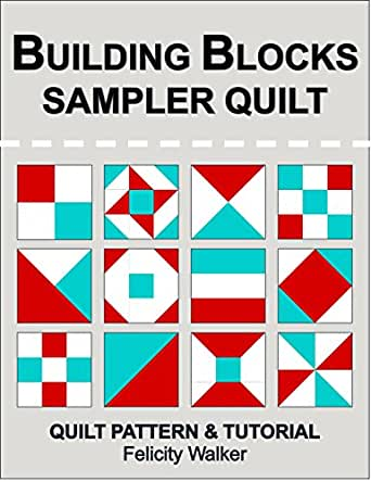 Free Quilt Block Design Program : Amazon.com: Building Blocks Sampler Quilt: A Quilting for Beginners Quilt Pattern & Tutorial ...