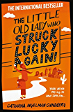 The Little Old Lady Who Struck Lucky Again! (English Edition)