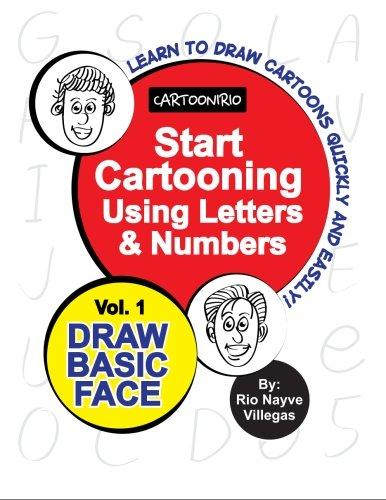 Download Start Cartooning Using Letters & Numbers: Volume 1: Draw Basic Face (Cartoonirio) pdf epub