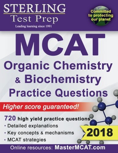 Sterling Test Prep MCAT Organic Chemistry & Biochemistry Practice Questions: High Yield MCAT Practice Questions with Detailed Explanations