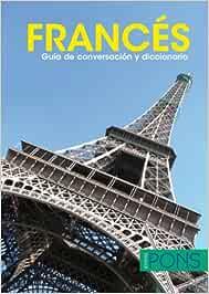 FRANCÉS. Guía de conversación y diccionario Pons- Guia