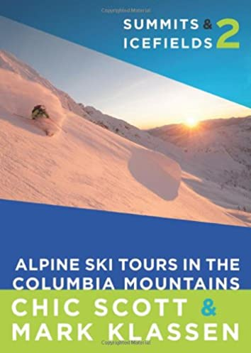 summits icefields 2 alpine ski tours in the columbia mountains rh amazon ca Klassen Su Klassen Wheels