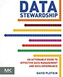 information master - Data Stewardship: An Actionable Guide to Effective Data Management and Data Governance