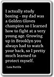 I actually study boxing - my dad was a Golden... - Lana Parrilla - quotes fridge magnet, Black