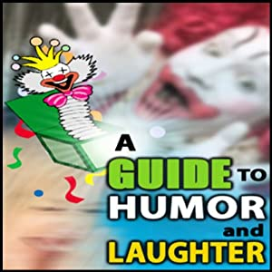 A Guide to Humor and Laughter Audiobook