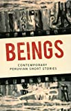 img - for Beings: Stories from Peru book / textbook / text book