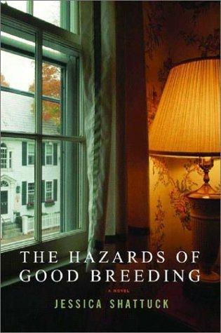 The Hazards Of Good Breeding: A Novel By