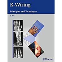 K-Wiring : Principles and Techniques