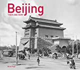 Beijing Then and Now®