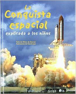 Conquista Espacial explicada a los niños (JUVENIL): Amazon