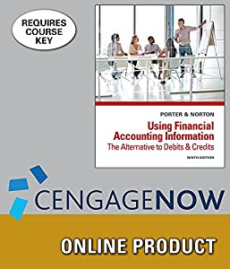 CengageNOW for Porter/Norton's Using Financial Accounting Information: The Alternative to Debits and Credits, 9th Edition