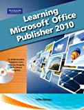 Learning Microsoft Office Publisher 2010, Student Edition