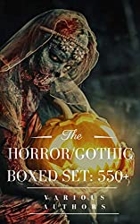 HORROR/GOTHIC Boxed Set: 550+ (Halloween Edition): Horror Classics, Supernatural Mysteries & Macabre Stories: The Dunwich Horror, Frankenstein, The Hound ... ... Abbey, Wuthering Heights, The Beetle…
