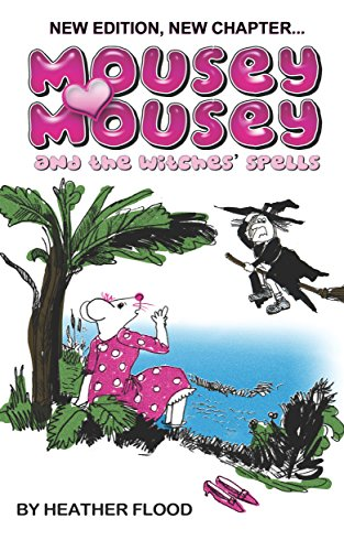Mousey Mousey and Witches' Spells: New Edition, New Chapter -