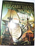 Front cover for the book The Horizon book of the Elizabethan world by Lacey Baldwin Smith