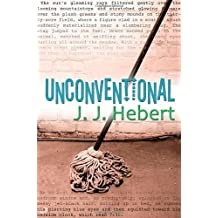 Unconventional by J. J. Hebert (2009-07-10)