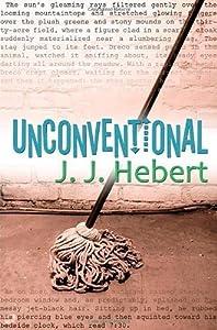 Unconventional by J. J. Hebert (2009-07-10)