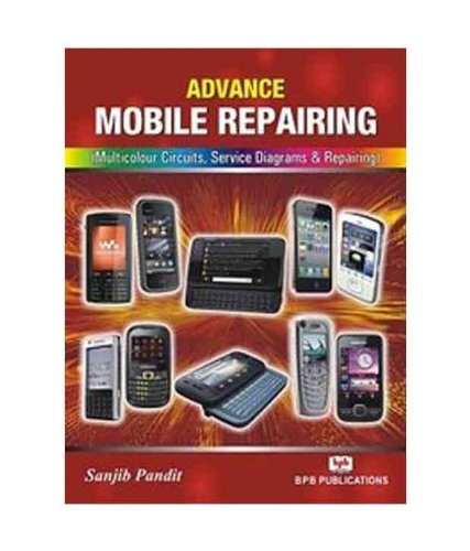 Advance Mobile Repairing: Multicolour Circuits; Service Diagrams & Repairing