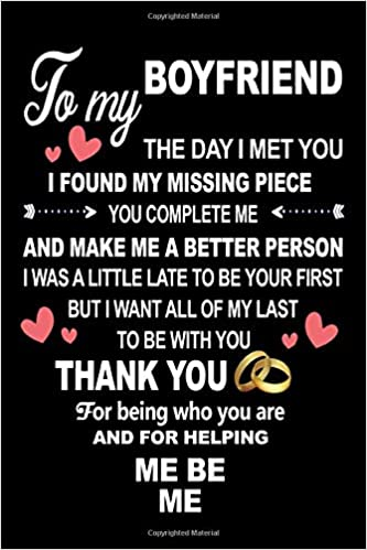 To My Boyfriend The Day I Met You I Found My Missing Piece Cute Valentines Day Gifts For Boyfriend Couples Gifts For Boyfriend From Girlfriend 6 9 Black Cover 110 Pages For