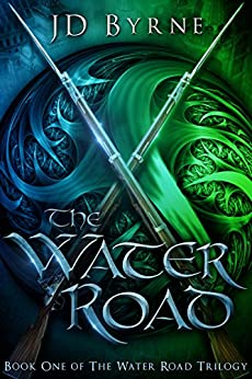 The Water Road (The Water Road Trilogy Book 1) by [Byrne, JD]
